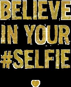 believe selfie your freetoedit